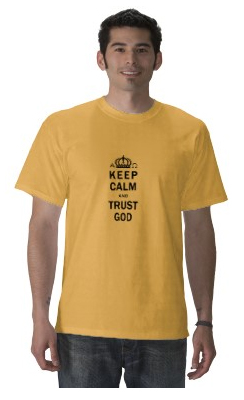 keep calm and trust god shirt
